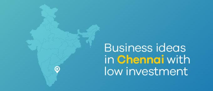 business ideas in Chennai