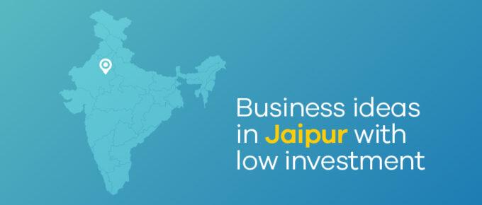 Business Ideas in Jaipur