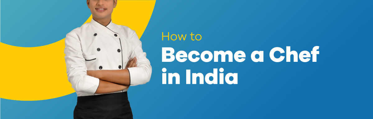 how to become a chef in India
